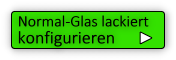 Normal Glas lackiert konfigurieren